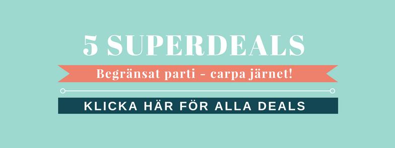 5 superdeals - klicka här!